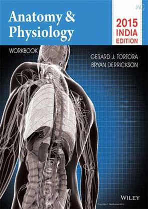 Anatomy and Physiology with Workbook 2015 India Edition, Gerard J ...
